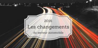 Les changements de 2016 dans le secteur automobile